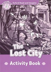 Oxford Read and Imagine 4 The Lost City Activity Book / Робочий зошит