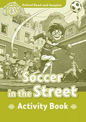 Oxford Read and Imagine 3 Soccer in the Street Activity Book Oxford University Press