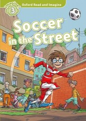Oxford Read and Imagine 3 Soccer in the Street + Audio CD Oxford University Press