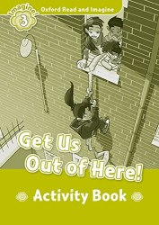 Oxford Read and Imagine 3 Get Us Out of Here! Activity Book Oxford University Press