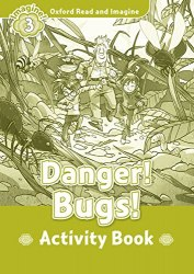 Oxford Read and Imagine 3 Danger! Bugs! Activity Book Oxford University Press