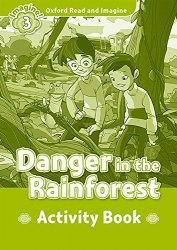 Oxford Read and Imagine 3 Danger in the Rainforest Activity Book Oxford University Press