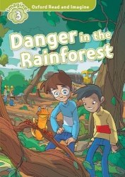 Oxford Read and Imagine 3 Danger in the Rainforest + Audio CD Oxford University Press