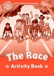 Oxford Read and Imagine 2 The Race Activity Book Oxford University Press