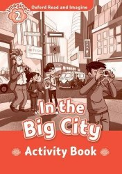 Oxford Read and Imagine 2 In the Big City Activity Book Oxford University Press
