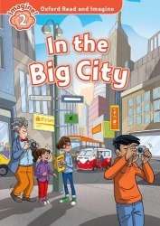 Oxford Read and Imagine 2 In the Big City + Audio CD Oxford University Press
