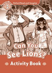 Oxford Read and Imagine 2 Can You See Lions? Activity Book Oxford University Press