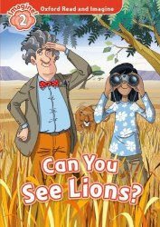 Oxford Read and Imagine 2 Can You See Lions? Oxford University Press