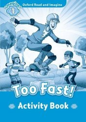 Oxford Read and Imagine 1 Too Fast! Activity Book / Робочий зошит