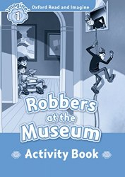 Oxford Read and Imagine 1 Robbers at Museum Activity Book / Робочий зошит