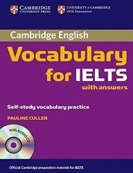Cambridge English: Vocabulary for IELTS Self-study Vocabulary Practice with answers and Audio CD