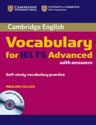 Cambridge English: Vocabulary for IELTS Advanced Self-study Vocabulary Practice with answers and Audio CD Cambridge University Press
