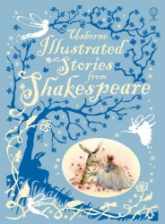 Illustrated Stories from Shakespeare Usborne Publishing