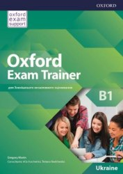 Oxford Exam Trainer B1 Student's Book / Підручник для учня