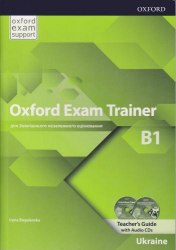 Oxford Exam Trainer B1 Teacher's Guide with Audio CDs / Підручник для вчителя