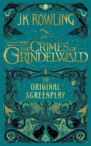Fantastic Beasts: The Crimes of Grindelwald: The Original Screenplay Little, Brown and Company
