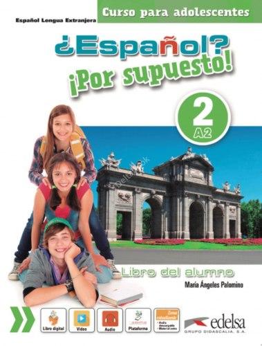 Espanol? Por supuesto! 2 Libro del alumno / Підручник для учня