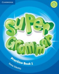 Super Minds 1 Super Grammar Practice Book / Граматика