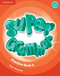 Super Minds 4 Super Grammar Practice Book / Граматика