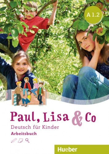 Paul, Lisa & Co A1.2 Arbeitsbuch / Робочий зошит