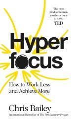 Hyperfocus - Chris Bailey
