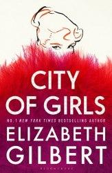 City of Girls Bloomsbury Publishing