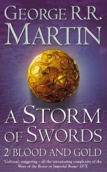 A Storm of Swords: Blood and Gold (Book 3, Part 2) George R. R. Martin