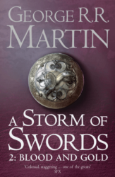A Storm of Swords: Blood and Gold (Book 3, Part 2 ) George R. R. Martin