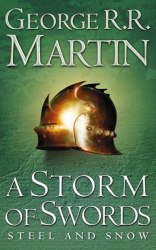 A Storm of Swords: Steel and Snow (Book 3, Part 1) George R. R. Martin