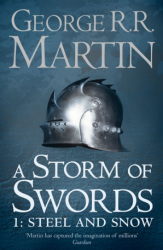 A Storm of Swords: Steel and Snow (Book 3, Part 1 ) George R. R. Martin