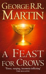 A Feast for Crows (Book 4) George R. R. Martin