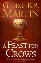 A Feast for Crows (Book 4 ) George R. R. Martin