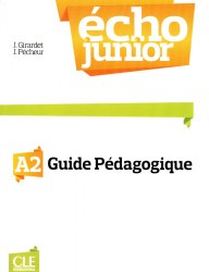 Écho Junior A2 Guide pédagogique / Підручник для вчителя