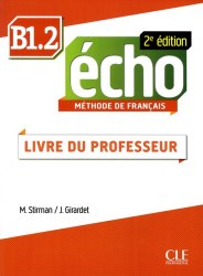 Écho 2e édition B1.2 Livre de professeur / Підручник для вчителя