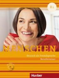 Menschen B1 Berufstrainer mit Audio-CD / Практичний посібник з ділової мови