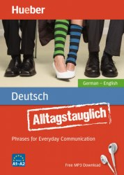 Alltagstauglich Deutsch. Phrases for Everyday Communication (German-English) mit MP3 Download / Розмовник