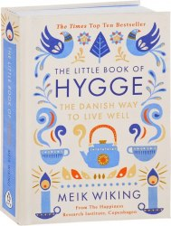 The Little Book of Hygge : The Danish Way to Live Well - Meik Wiking / Hardcover