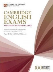 Cambridge English Exams - The First Hundred Years / Методичний посібник