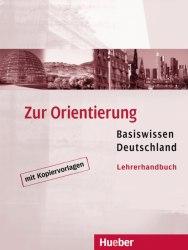 Zur Orientierung: Basiswissen Deutschland Lehrerhandbuch mit Kopiervorlagen / Підручник для вчителя