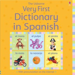 The Usborne Very First Dictionary in Spanish