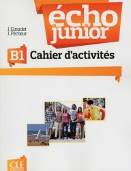 Écho Junior B1 Cahier d'activités / Робочий зошит