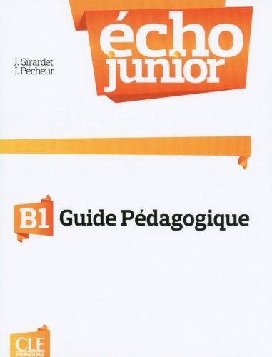 Écho Junior B1 Guide pédagogique / Підручник для вчителя