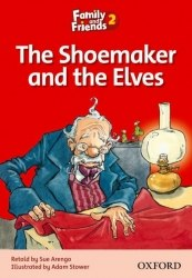 Family and Friends 2 Reader B The Shoemaker and the Elves Oxford University Press