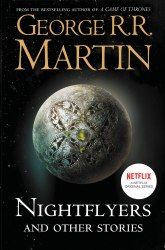 Nightflyers and Other Stories - George R. R. Martin