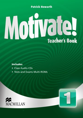 Motivate! 1 Teacher's Book with Class Audio CDs and Tests and Exams Multi-ROMs / Підручник для вчителя