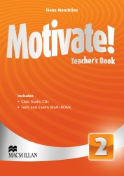 Motivate! 2 Teacher's Book with Class Audio CDs and Tests and Exams Multi-ROMs / Підручник для вчителя
