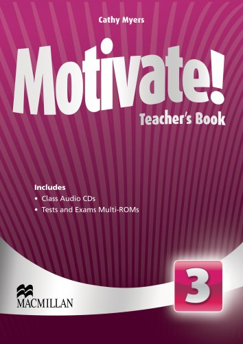 Motivate! 3 Teacher's Book with Class Audio CDs and Tests and Exams Multi-ROMs / Підручник для вчителя