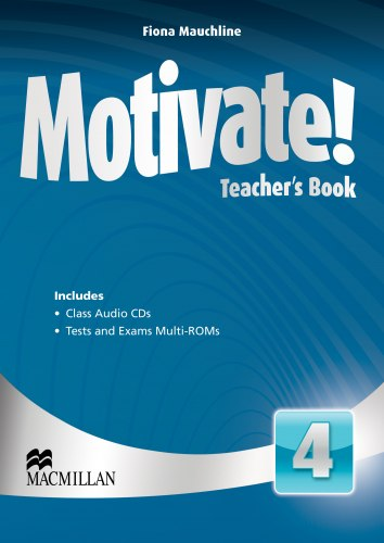 Motivate! 4 Teacher's Book with Class Audio CDs and Tests and Exams Multi-ROMs / Підручник для вчителя