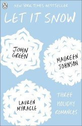 Let It Snow: The Jubilee Express. A Cheerlastic Chistmas Miracle. The Patron Saint of Pigs - John Green, Lauren Myracle, Maureen Johnson