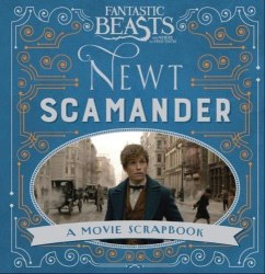 Fantastic Beasts and Where to Find Them - Newt Scamander : A Movie Scrapbook